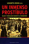 UN INMENSO PROSTÍBULO: MUJER Y MORALIDAD DURANTE EL FRANQUISMO