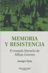 MEMORIA Y RESISTENCIA : EL MAQUIS LITERARIO DE ALFONS CERVERA