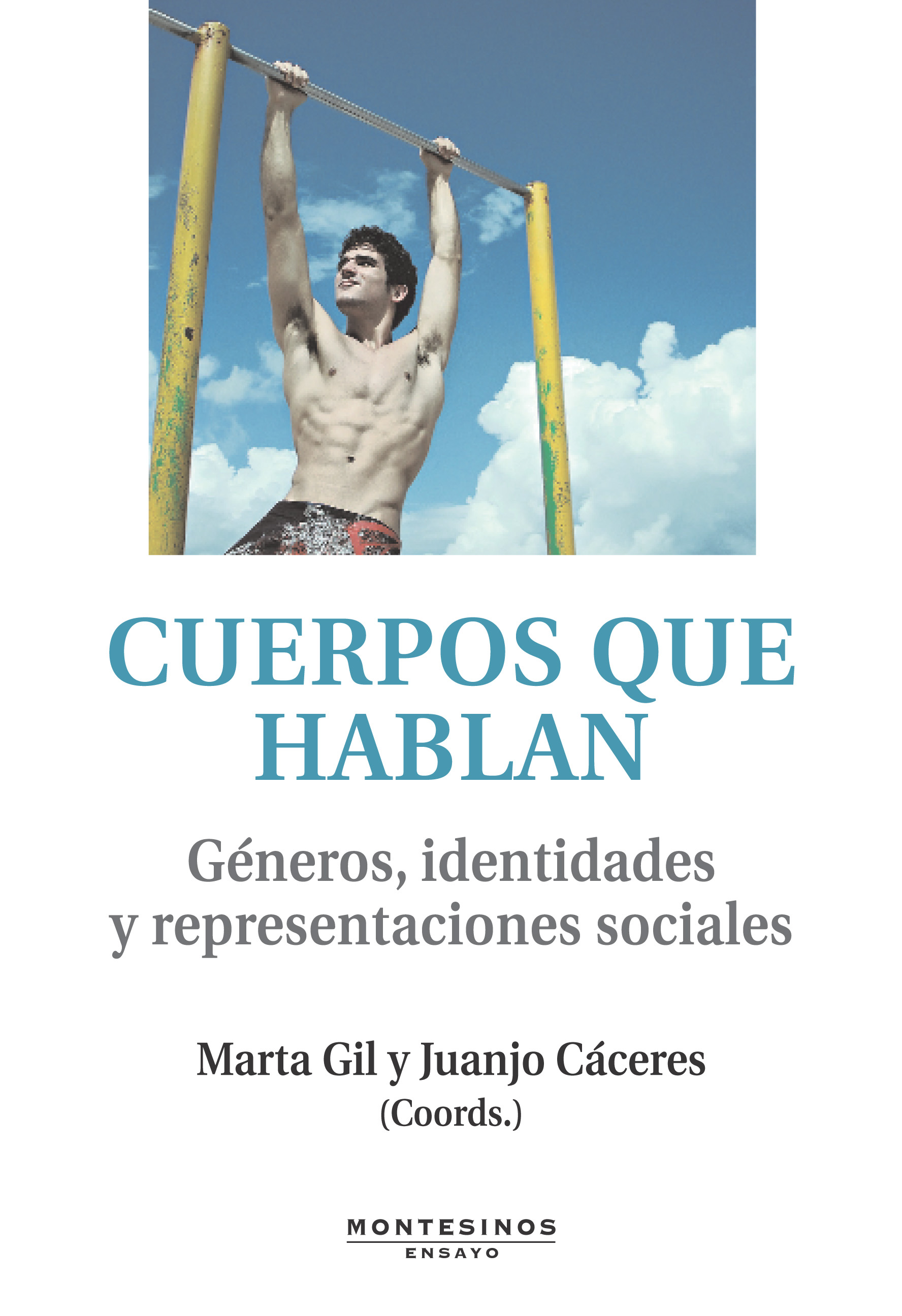 CUERPOS QUE HABLAN : GÉNEROS, IDENTIDADES Y REPRESENTACIONES SOCIALES