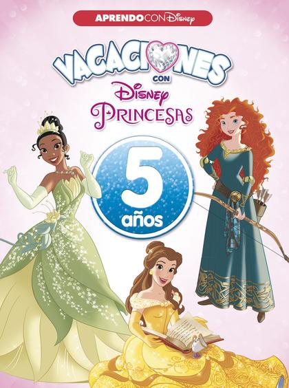 VACACIONES CON LAS PRINCESAS. 5 AÑOS