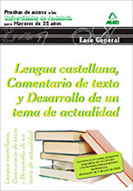 MAYOR 25 AÑOS LENGUA CASTELLANA, COMENTARIO DE TEXTO Y DESARROLLO DE UN TEMA DE ACTUALIDAD,