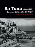 SA TUNA 1940-1965 : RECORDS DE LA PLATJA DE BEGUR. UN TESTIMONI PLURAL A PARTIR DE LA MEMÒRIA C