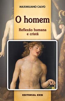 O HOMEM. REFLEXÃO HUMANA E CRISTÃ