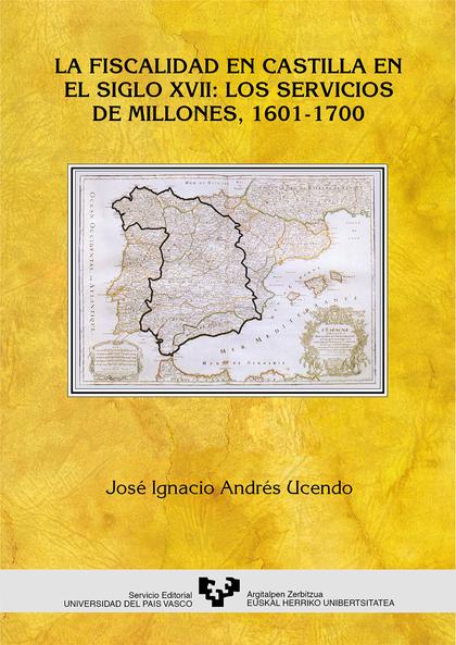 FISCALIDAD CASTILLA SIGLO XVII SERVICIOS MILLONES 1601-1700