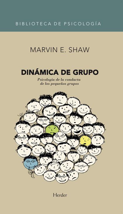 DINÁMICA DE GRUPO : PSICOLOGÍA DE LA CONDUCTA DE LOS PEQUEÑOS GRUPOS