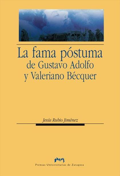 LA FAMA PÓSTUMA DE GUSTAVO ADOLFO Y VALERIANO BÉCQUER