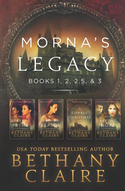 MORNA´S LEGACY. BOOKS 1, 2, 2.5, & 3: SCOTTISH, TIME TRAVEL ROMANCES