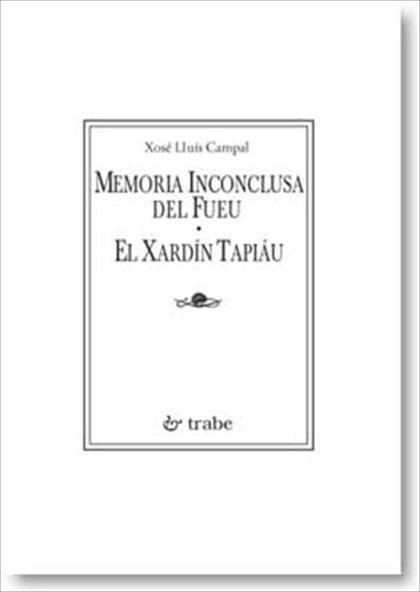 MEMORIA INCONCLUSA DEL FUEU  EL XARDIN TAPIÁU