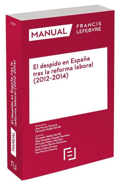 MANUAL EL DESPIDO EN ESPAÑA TRAS LA REFORMA LABORAL 2012-2014