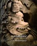 EL ROMÀNIC I LA MEDITERRÀNIA : CATALUNYA, TOULOUSE I PISA, 1120-1180