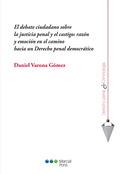 EL DEBATE CIUDADANO SOBRE LA JUSTICIA PENAL Y EL CASTIGO: RAZÓN Y EMOCIÓN EN EL.