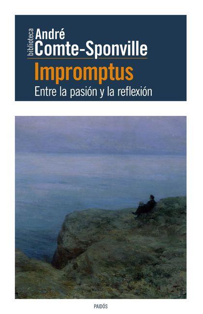 IMPROMPTUS. ENTRE LA PASIÓN Y LA REFLEXIÓN