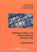 INTRODUCCIÓN A LAS ESTRUCTURAS DE EDIFICACIÓN : PRONTUARIO