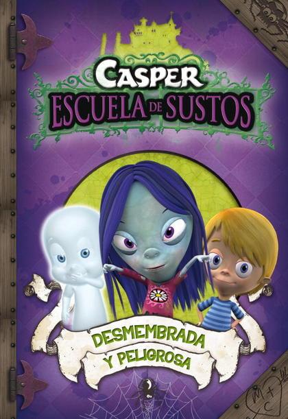 DESMEMBRADA Y PELIGROSA (CASPER 4).