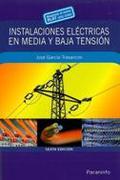 INSTALACIONES ELÉCTRICAS EN MEDIA Y BAJA TENSIÓN. 6ª EDICION