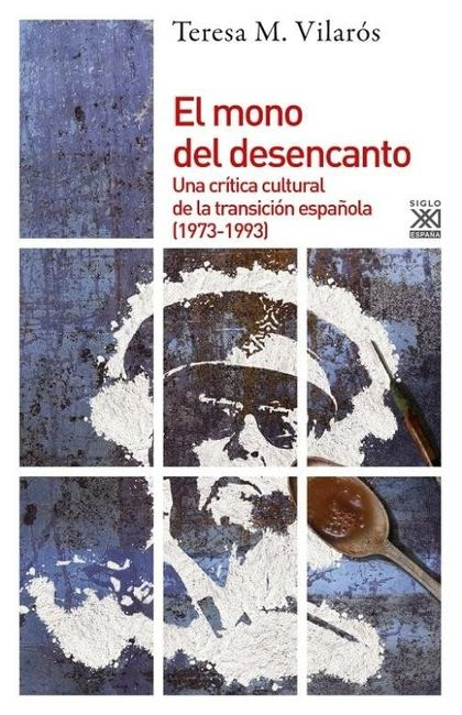 MONO DEL DESENCANTO CRITICA CULTURAL DE LA TRANSICION
