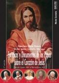 ENCÍCLICAS Y DOCUMENTOS DE LOS PAPAS SOBRE EL CORAZÓN DE JESÚS. DESDE LEÓN XIII A BENEDICTO XVI