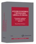 ANÁLISIS ECONÓMICO Y REVOLUCIÓN LIBERAL EN ESPAÑA : ECONOMISTAS ACADÉMICOS EN LAS CORTES LIBERA