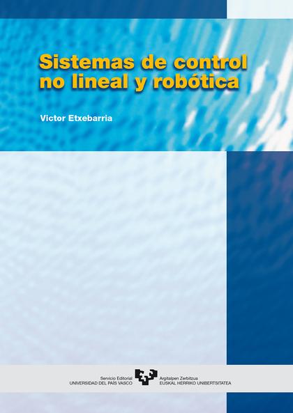 SISTEMAS DE CONTROL NO LINEAL Y ROBÓTICA