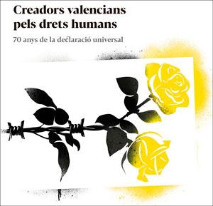 CREADORS VALENCIANS PELS DRETS HUMANS. 70 ANYS DE LA DECLARACIÓ UNIVERSAL