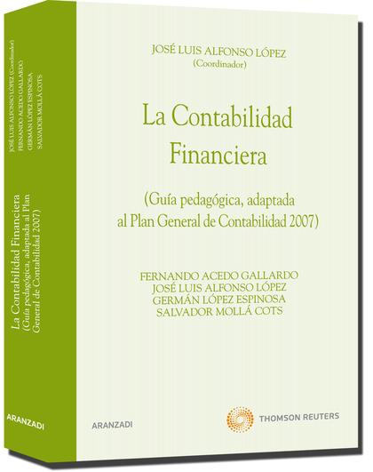 LA CONTABILIDAD FINANCIERA : GUÍA PEDAGÓGICA, ADAPTADA AL PLAN GENERAL DE CONTABILIDAD 2007