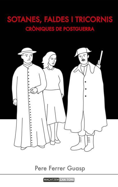 SOTANES, FALDES I TRICORNIS : CRÓNIQUES DE POSTGUERRA