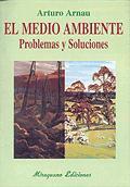 EL MEDIO AMBIENTE PROBLEMAS Y SOLUCIONES