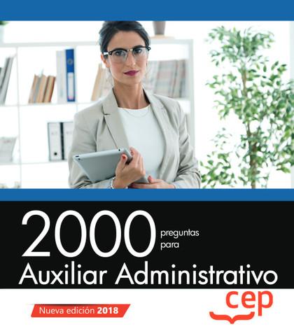 2000 PREGUNTAS PARA AUXILIAR ADMINISTRATIVO.
