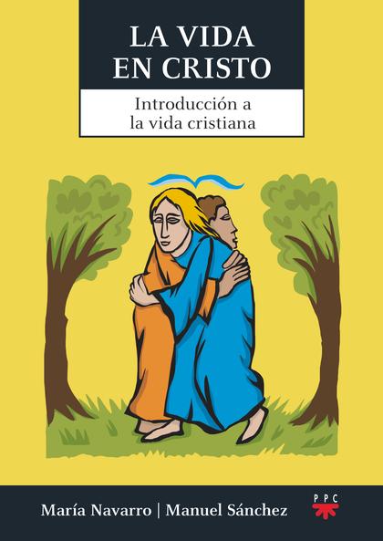 LA VIDA EN CRISTO                                                               INTRODUCCIÓN A