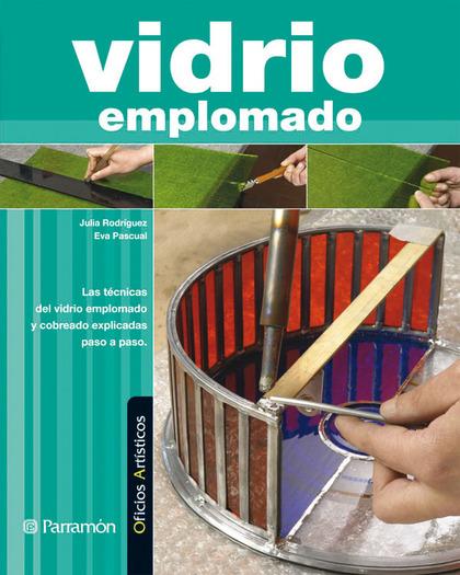 VIDRIO EMPLOMADO - OFICIOS ARTISTICOS. ... EXPLICADAS PASO A PASO.