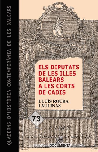 ELS DIPUTATS DE LES ILLES BALEARS A LES CORTS DE CADIS