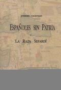 ESPAÑOLES SIN PATRIA Y LA RAZA SEFARDÍ