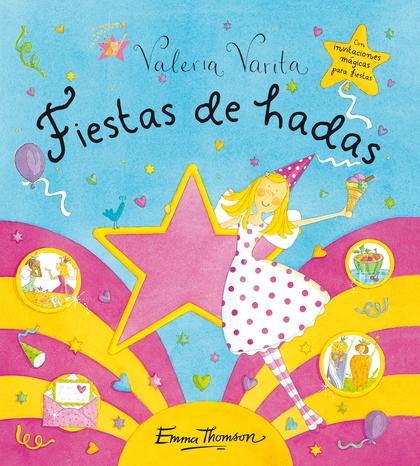 FIESTAS DE HADAS (VALERIA VARITA).