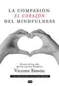 LA COMPASIÓN: EL CORAZÓN DEL MINDFULNESS.