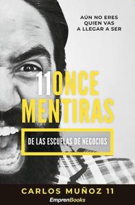 11 ONCE MENTIRAS DE LAS ESCUELAS DE NEGOCIOS.
