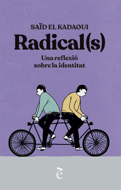 RADICAL(S).