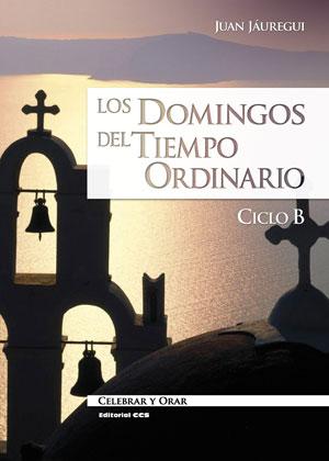LOS DOMINGOS DEL TIEMPO ORDINARIO, CICLO B