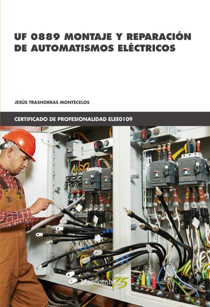 *UF 0889 MONTAJE Y REPARACIÓN DE AUTOMATISMOS ELÉCTRICOS