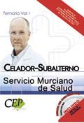 CELADOR-SUBALTERNO SERVICIO MURCIANO DE SALUD. PERSONAL DE SERVICIOS. TEMARIO VO.