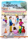 HOY JUGAMOS EN CLASE:RECURSOS PARA ENSEÑAR A TRAVES JUEGOS.