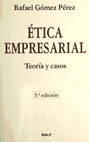 ÉTICA EMPRESARIAL. TEORÍA Y CASOS