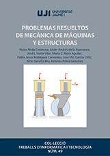 PROBLEMAS RESUELTOS DE MECÁNICA DE MÁQUINAS Y ESTRUCTURAS.