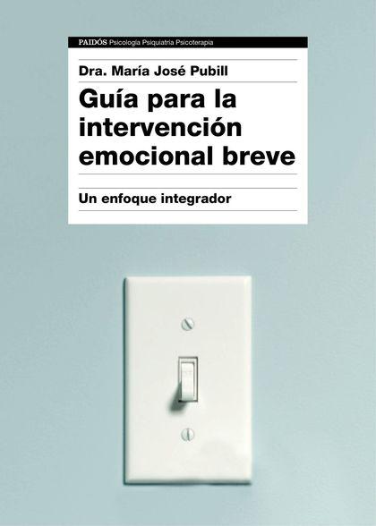 GUÍA PARA LA INTERVENCIÓN EMOCIONAL BREVE                                       UN ENFOQUE INTE