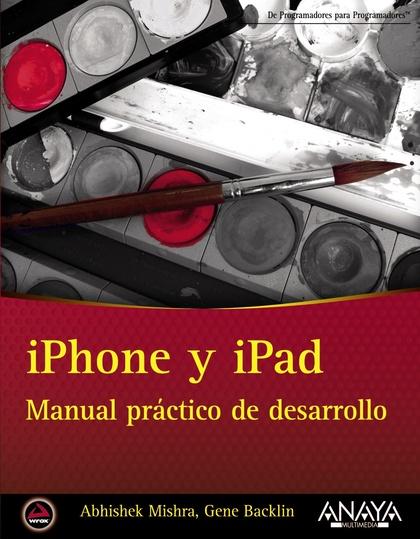 IPHONE Y IPAD : MANUAL PRÁCTICO DE DESARROLLO