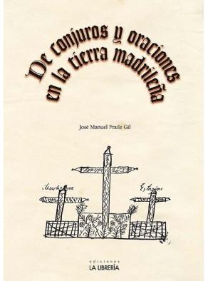 DE CONJUROS Y ORACIONES EN LA TIERRA MADRILEÑA
