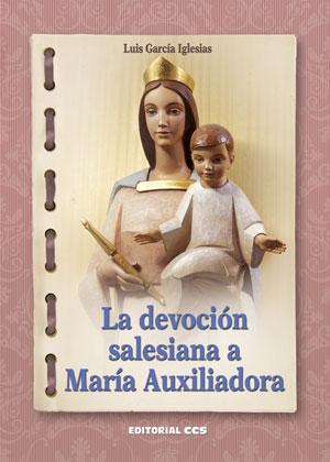 LA DEVOCIÓN SALESIANA A MARÍA AUXILIADORA.
