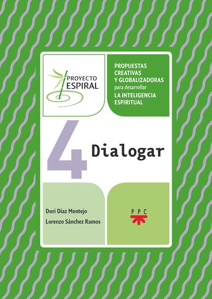 4 DIALOGAR. PROYECTO ESPIRAL                                                    PROPUESTAS CREA