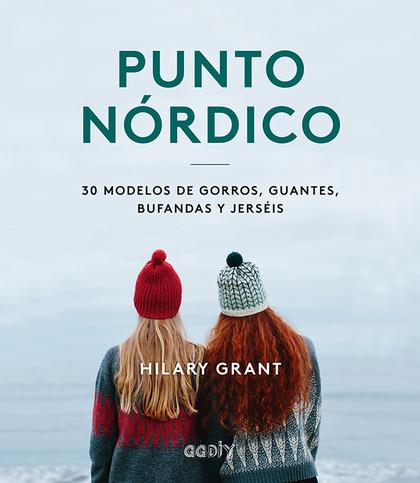 PUNTO NÓRDICO. 30 MODELOS DE GORROS, GUANTES, BUFANDAS Y JERSÉIS