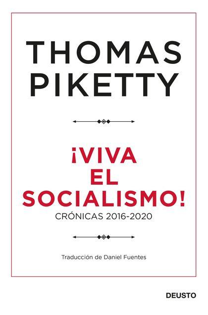 ¡VIVA EL SOCIALISMO!. CRÓNICAS 2016-2020