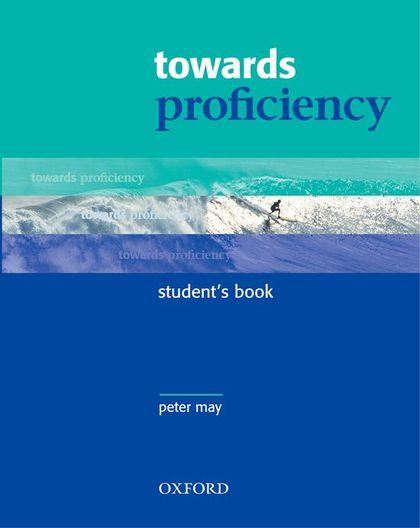 TOWARDS PROFICIENCY STUDENTS